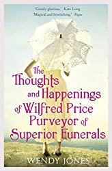 The Thoughts & Happenings of Wilfred Price, Purveyor of Superior Funerals (English Edition)