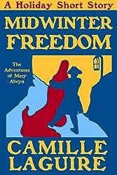 Midwinter Freedom, an Alwyn Holiday Short (The Adventures of Mary Alwyn)