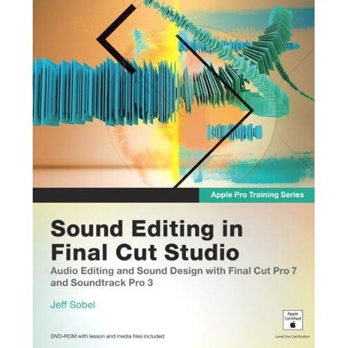 Apple Pro Training Series: Sound Editing in Final Cut Studio by Jeff Sobel (4-Sep-2009) Paperback
