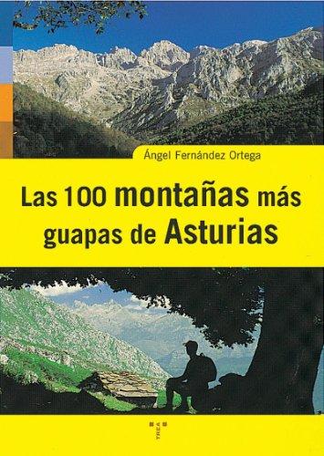 Las 100 montañas más guapas de Asturias (Asturias Libro a Libro (2ª época)) por Ángel Fernández Ortega