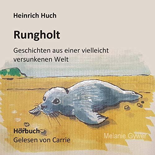 Rungholt: Geschichten aus einer vielleicht versunkenen Welt