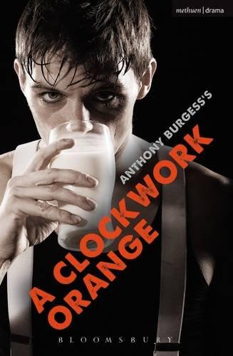 A Clockwork Orange: Play with Music (Modern Plays)