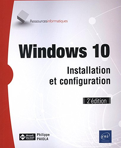Windows 10 - Installation et configuration (2e dition)
