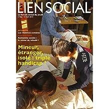 Mineur, étranger, isolé : triple handicap ? (Lien Social t. 965)