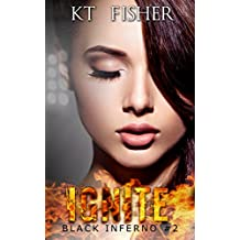 Ignite (Black Inferno Book 2)
