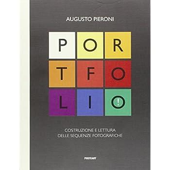 Portfolio! Costruzione E Lettura Delle Sequenze Fotografiche. Ediz. Illustrata