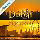 Dubai Meets Singapore (From Oriental Cafe Chillout to South East Asia Lounge)