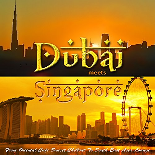Dubai Meets Singapore (From Or...