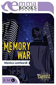 Memory War (Stardust #2) di [Lombardi Monica]