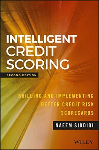Intelligent Credit Scoring: Building and Implementing Better Credit Risk Scorecards (SAS Institute...