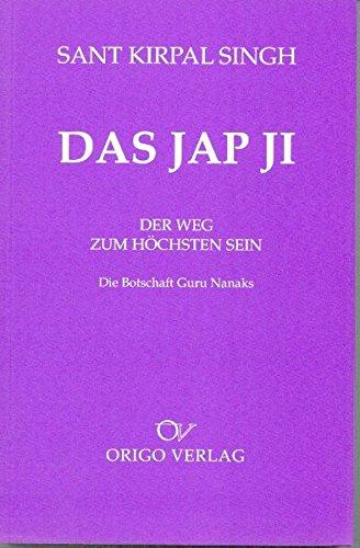 Das Jap Ji: Die Botschaft Guru Nanaks vom Weg zum höchsten Sein (Lebendige Bausteine)