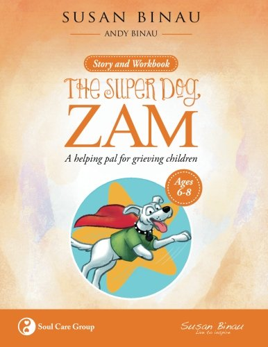 The Super Dog ZAM ages 6-8: a helping pal for grieving children: Volume 4