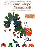 Die kleine Raupe Nimmersatt und 4 weitere lustige Abenteuer