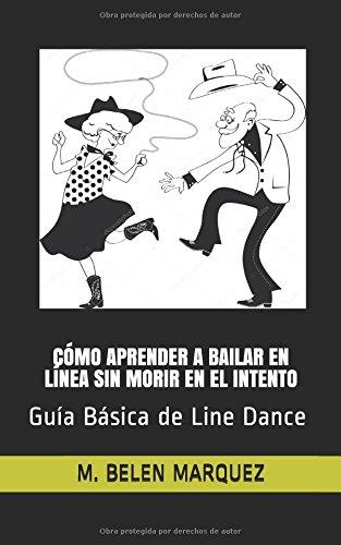 Cómo aprender a bailar en línea sin morir en el intento: Guía Básica de Line Dance