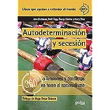 Autodeterminación y secesión (360º / Claves Contemporáneas)