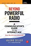 Beyond Powerful Radio: A Communicator's Guide to the Internet Age—News, Talk, Information & Personality for Broadcasting, Podcasting, Internet, Radio (English Edition)