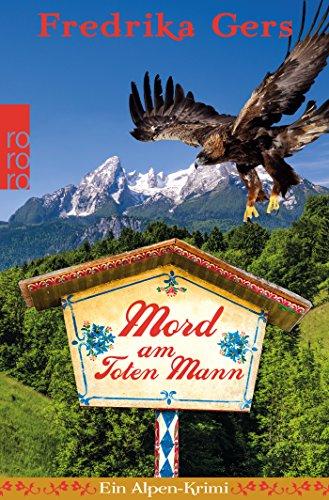 Preisvergleich Produktbild Mord am Toten Mann: Ein Alpen-Krimi (Holzhammer ermittelt, Band 5)