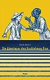 Die Abenteuer des Huckleberry Finn (Reclam Taschenbuch)