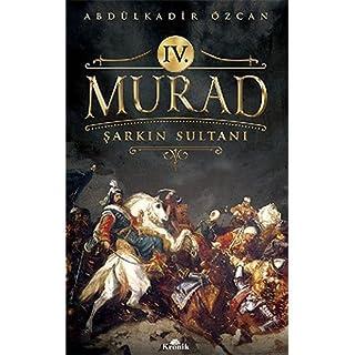 IV. Murad: Sarkin Sultani: Şarkın Sultanı
