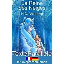 La Raine des Neiges / Die Schneekönigin - bilingue français-allemand, les textes sont parallèles, côte à côte (German Edition)
