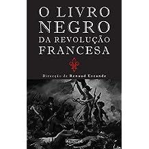 O Livro Negro da Revolução Francesa (Portuguese Edition)