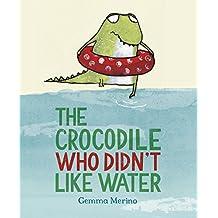The Crocodile Who Didn't Like Water (English Edition)
