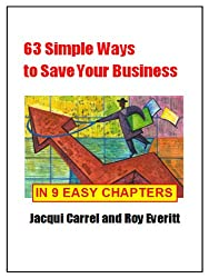 63 Simple Ways to Save Your Business - in Nine Easy Chapters