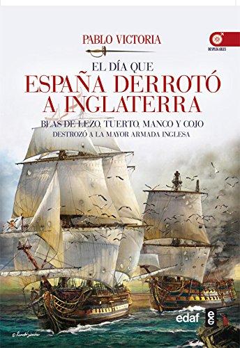 El día que España derrotó a Inglaterra (Crónicas de la Historia) por José Pablo Victoria