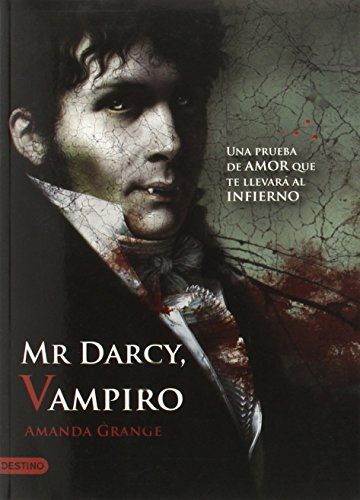 Mr. Darcy, vampiro / Mr. Darcy, Vampyre por Amanda Grange