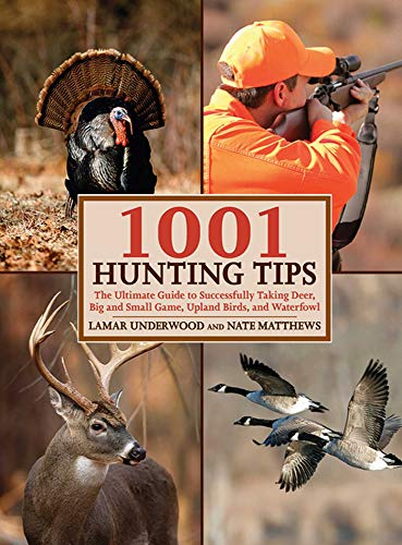 Descarga gratuita 1001 Hunting Tips: The Ultimate Guide to Successfully Taking Deer, Big and Small Game, Upland Birds, and Waterfowl PDF