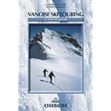 Vanoise Ski Touring: 11 Selected Routes (Cicerone Winter and Ski Mountaineering)