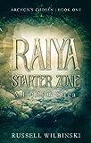 #9: Raiya: Starter Zone - A LitRPG Saga: Archon's Chosen - Book One