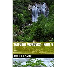Natural Wonders - Part 9 (French Edition)
