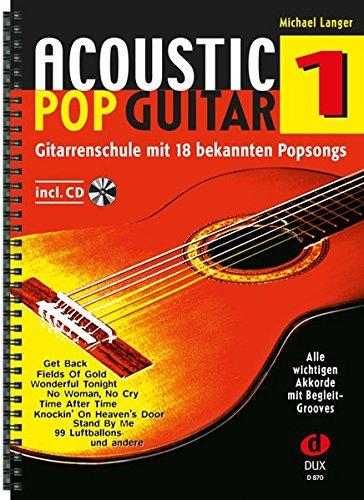 Acoustic Pop Guitar 1: Gitarrenschule mit 18 bekannten Popsongs incl. CD (Langen Rock Zusammen)