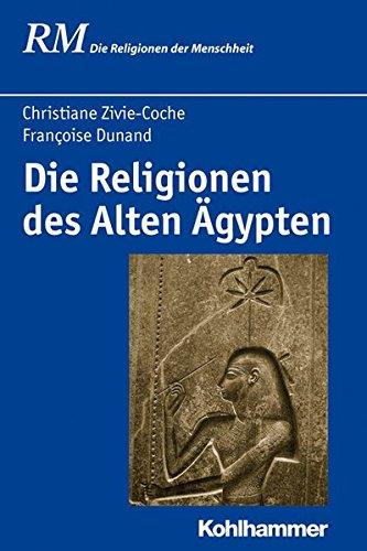 Die Religionen des Alten Ägypten (Die Religionen der Menschheit, Band 8)