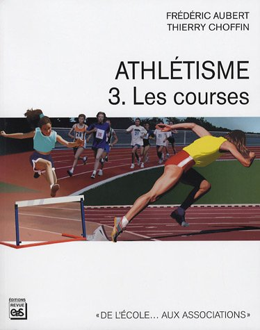 Athlétisme : Tome 3, Les courses