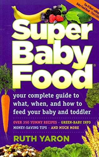 super-baby-food-your-complete-guide-to-what-when-how-to-feed-your-baby-toddler-by-ruth-yaron-publish