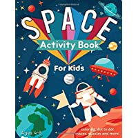 Space Activity Book for Kids Ages 4-8: Outer Space Coloring with Planets, Mazes, Dot to Dot, Puzzles and More! (55 Activity Pages)
