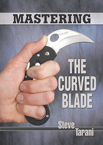 Mastering the Curved Blade (English Edition) por Steve Tarani