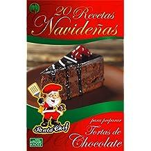 20 RECETAS NAVIDEÑAS PARA PREPARAR TORTAS DE CHOCOLATE (Colección Santa Chef nº 29) (Spanish Edition)