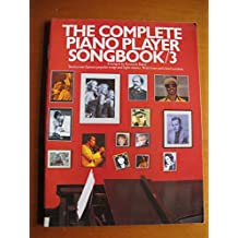 The Complete Piano Player Songbook: Vol 3