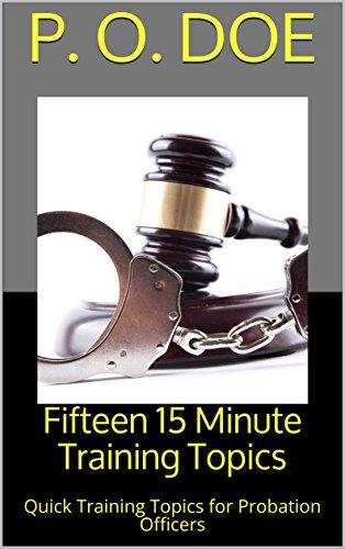 Descarga gratuita Fifteen 15 Minute Training Topics: Quick Training Topics for Probation Officers (Probation Training Topics Book 1) Epub