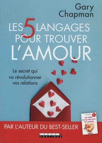 Les 5 langages pour trouver l'amour : Le secret qui va révolutionner vos relations par Gary Chapman