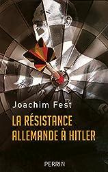 La Résistance allemande à Hitler
