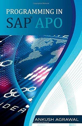 Programming in SAP APO First Edition by Ankush Agrawal (2013-05-21) par Ankush Agrawal