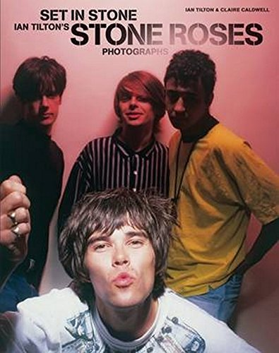 set-in-stone-ian-tiltons-stone-roses-photographs