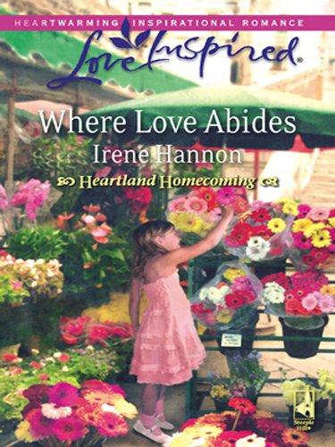 Where Love Abides (Mills & Boon Love Inspired) (Heartland Homecoming, Book 3) (English Edition)