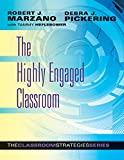 The Highly Engaged Classroom (Classroom Strategies)