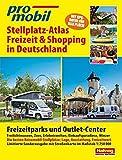 Stellplatz-Atlas Freizeit & Shopping in Deutschland: Freizeitparkts und Outlet Center (Hallwag Promobil)