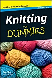Knitting for Dummies Mini Edition by Pam Allen (2011-08-02)
